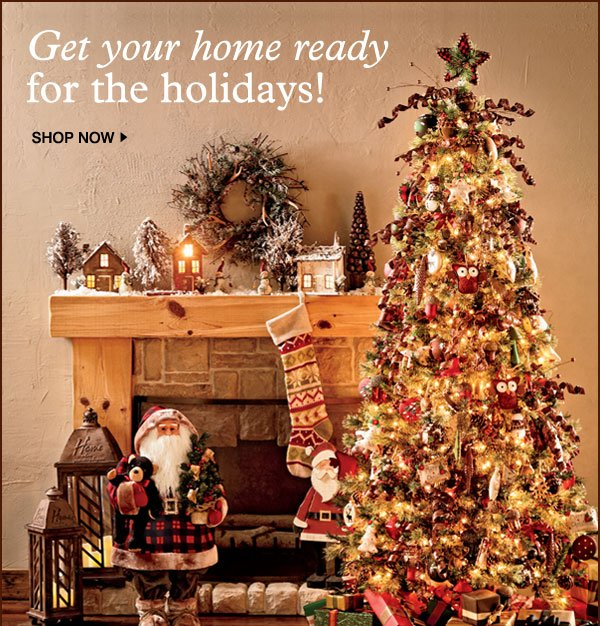 Get your home ready for the holidays! Shop Now.