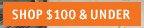 SHOP $100 & UNDER