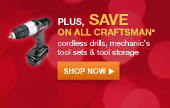 PLUS, SAVE ON ALL CRAFTSMAN(R) cordless drills, mechanic's tool sets & tool storage | SHOP NOW