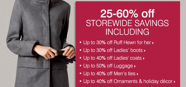 25-60% off STOREWIDE SAVINGS INCLUDING