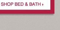 SHOP BED & BATH.