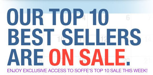 Our Top 10 best sellers are on sale.