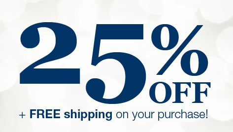Get 25% OFF plus FREE shipping on your purchase!