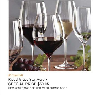 EXCLUSIVE - Riedel Grape Stemware -- SPECIAL PRICE $50.95 (REG. $59.95,15% OFF REG. WITH PROMO CODE)