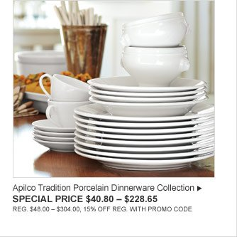 Apilco Tradition Porcelain Dinnerware Collection -- SPECIAL PRICE $40.80 – $228.65 (REG. $48.00 – $304.00, 15% OFF REG. WITH PROMO CODE)
