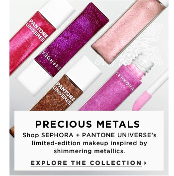 Precious Metals. Shop SEPHORA + PANTONE UNIVERSE's limited-edition makeup inspired by shimmering metallics. Explore the collection