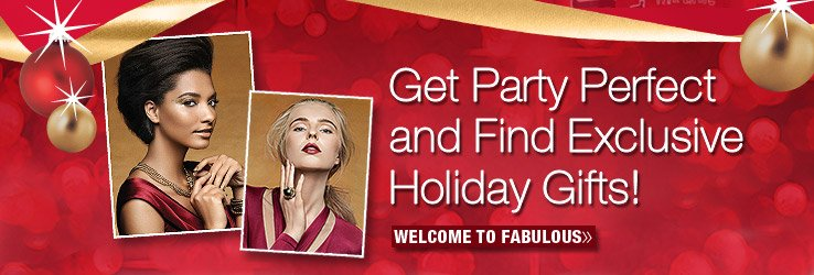 Get Party Perfect and Find Exclusive Holiday Gifts! Shop Welcome to Fabulous.