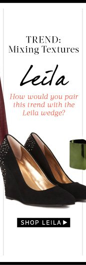 Trend: Mixing Textures. How would you pair this trend with the Leila wedge?