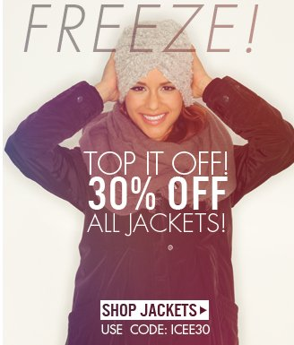 30% OFF JACKETS!