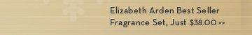 Elizabeth Arden Best Seller Fragrance Set, Just $38.00.
