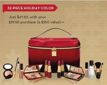 32-PIECE HOLIDAY COLOR. Just $47.50, with your $29.50 purchase (a $350 value).