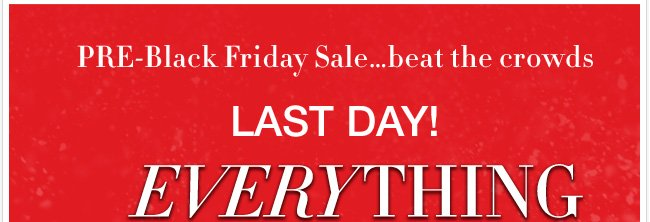 Last Day! EVERYTHING 50% OFF!!