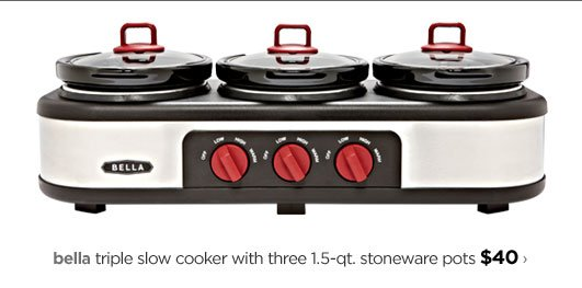 bella triple slow cooker with three 1.5-qt. stoneware pots  $40›