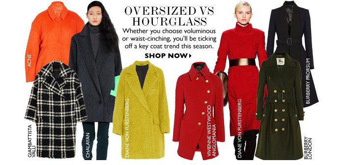 OVERSIZED VS HOURGLASS Whether you choose voluminous or waist-cinching, you'll be ticking off a key coat trend this season. SHOP NOW