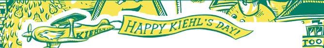 HAPPY KIEHL'S DAY!