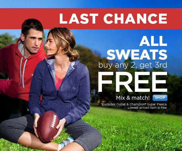 Last chance: Buy any 2 sweats, get 3rd FREE