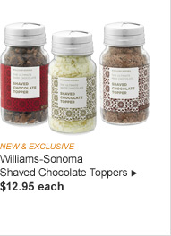 NEW & EXCLUSIVE -- Williams-Sonoma Shaved Chocolate Toppers -- $12.95 each