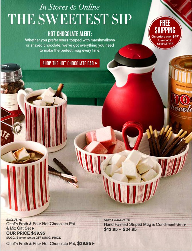 In Stores & Online -- THE SWEETEST SIP -- SHOP THE HOT CHOCOLATE BAR