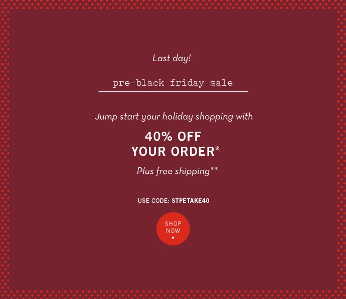 Last Day! Take 40% Off Order + Free Shipping