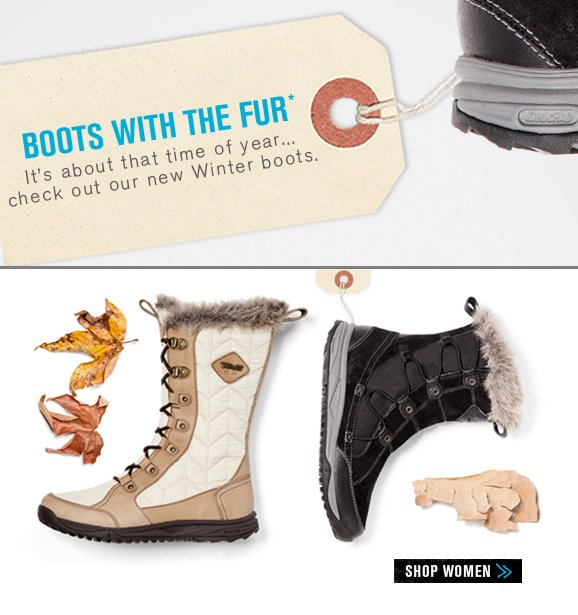 Boots with the Fur - It's about that time of year... check out our new Winter Boots.