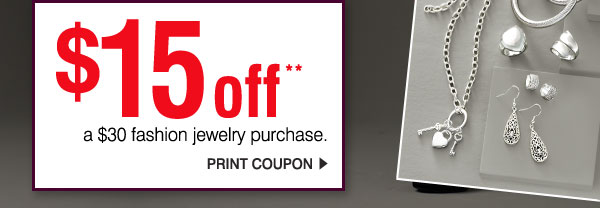 $15 off** a $30 fashion jewelry purchase. Print coupon