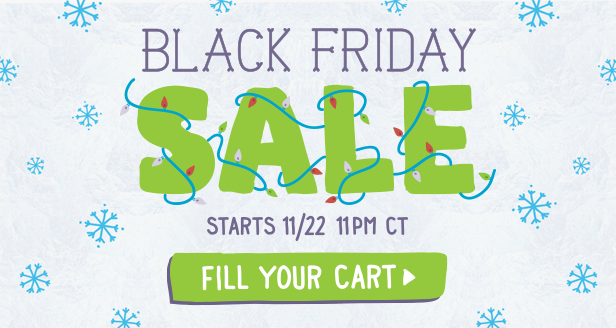 Black Friday Sale starts 11/22 at 11PM CT. Fill your cart >