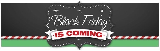 Black Friday is coming.