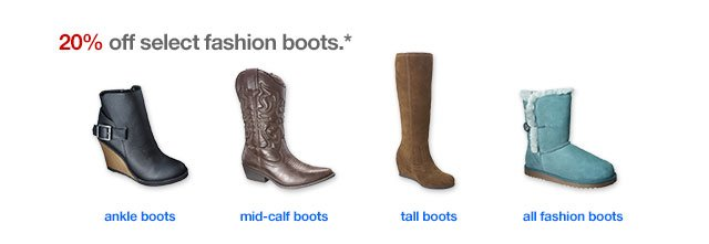 20% off select fashion boots.*