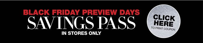 Black Friday Preview Days Savings Pass In Stores Only