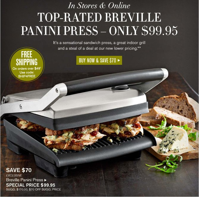 In Stores & Online -- TOP-RATED BREVILLE PANINI PRESS - ONLY $99.95 -- BUY NOW & SAVE $70
