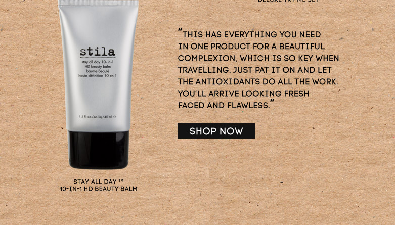 'This has everything you need in oneproduct for a beautiful complexion, which isso key whentravelling. Just pat it on and letthe antioxidants do all the work. You'llarrive looking fresh faced and flawless.' stayall day (tm) 10-in-1 hd beauty balm - SHOPNOW