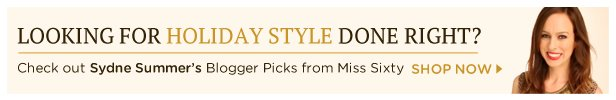 Sydne Summer's Blogger Picks from Miss Sixty: | Shop Now