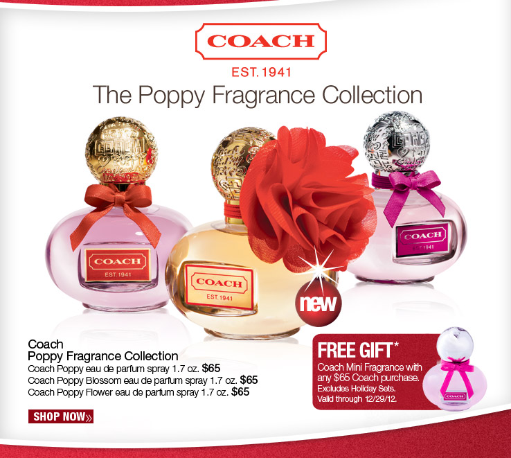 Coach The Poppy Fragrance Collection. Free Coach Mini Fragrance with any $64 Coach purchase. Excludes Holiday Sets. Shop Now.