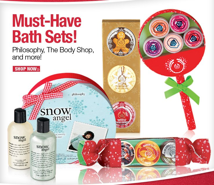 Must-Have Bath Sets! Philosophy, The Body Shop and more! Shop Now.
