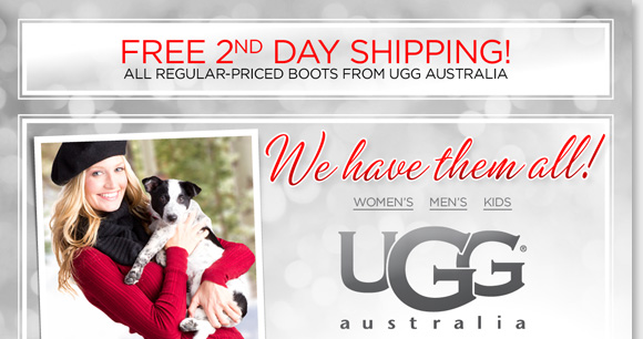 Enjoy FREE 2nd Day Shipping on ALL regular priced boots from UGG® Australia!* Choose from classic favorites to the best new styles of the season. As your 1-stop shop for everything UGG® Australia, we have all the styles for women, men and kids! Shop now to find the best selection at The Walking Company.