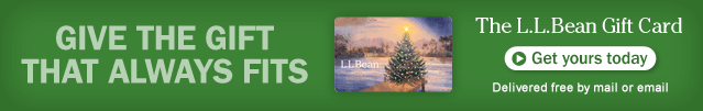 Give the Gift that Always Fits. The L.L.Bean Gift Card. Delivered free by mail or email.