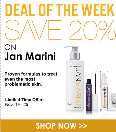 Deal of the Week: 20% Off Jan Marini Proven formulas to treat even the most problematic skin. Limited-Time Offer: November 19 - 25 Shop Now>>