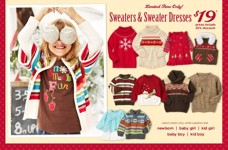 Limited Time Only! $19(3) with 25% discount - Sweaters & Sweater Dresses. Select styles only. While supplies last.