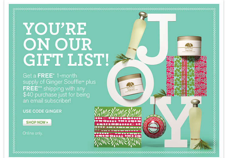 YOU ARE ON OUR GIFT LIST Get a FREE 1 month supply of Ginger Rush plus FREE shipping with any 40 dollars purchase just for being an email subscriber USE CODE HOLIDAY SHOP NOW Online only