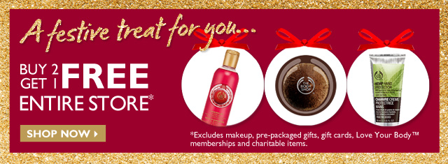 A festive treat for you... Buy 2 Get 1 FREE Entire Store -- Shop Now -- *Excludes makeup, pre-packaged gifts, gift cards, Love Your Body™ memberships and charitable items.