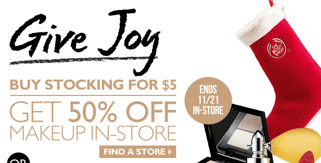 Give Joy -- Buy Stocking for $5, Get 50% OFF Makeup In-Store -- Ends 11/21 In-Store -- Find a Store