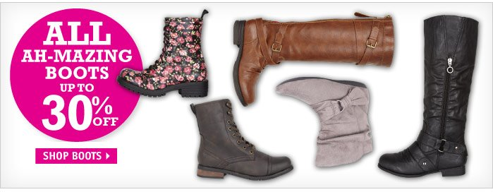 ALL AH-MAZING BOOTS UP TO 30%  OFF