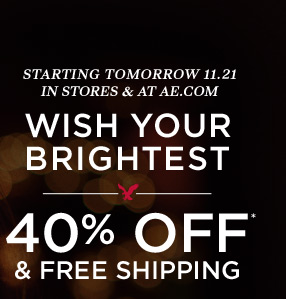 Starting Tomorrow 11.21 In Stores & At AE.com | Wish Your Brightest | 40% Off & Free Shipping