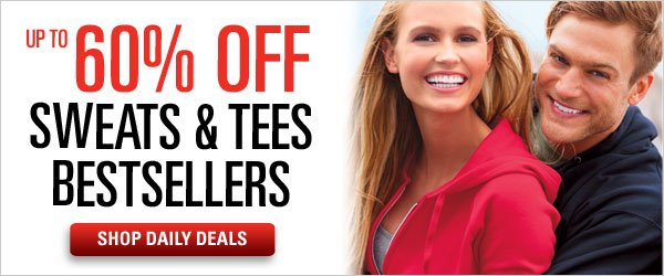Up to 60% off Sweats and Tees Bestsellers
