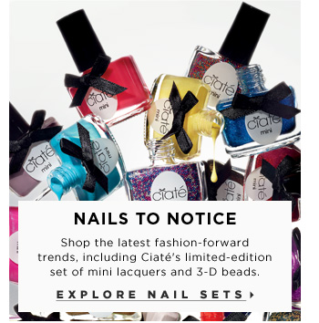 Nails To Notice. Shop the latest fashion-forward trends, including Ciate's limited-edition set of mini lacquers and 3-D beads. Explore new nail sets