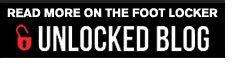 Footlocker Unlocked Blog