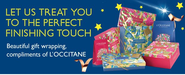 LET US TREAT YOU TO THE PERFECT FINISHING TOUCH Personalized gift wrapping, compliments of L'OCCITANE