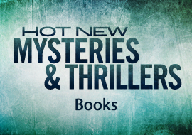 Hot New Mysteries and Thrillers - Books