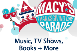 Macy's Thanksgiving Day Parade - Music, TV Shows, Books + More