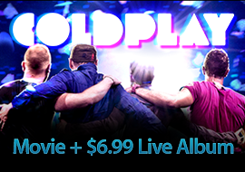 Coldplay - Movie + $6.99 Live Album